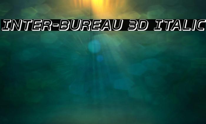 Inter-Bureau 3D Italic Schriftart examples