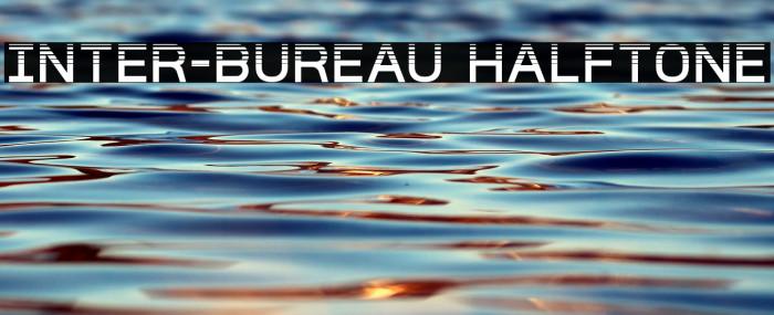 Inter-Bureau Halftone Font examples