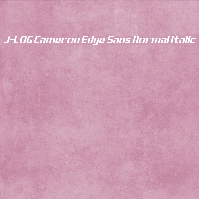 J-LOG Cameron Edge Sans Normal Italic Fonte examples
