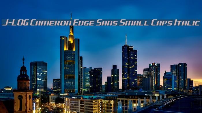J-LOG Cameron Edge Sans Small Caps Italic Font examples