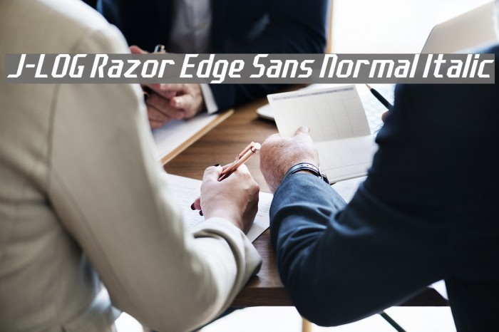 J-LOG Razor Edge Sans Normal Italic Font examples