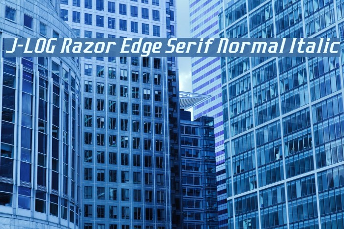 J-LOG Razor Edge Serif Normal Italic Font examples