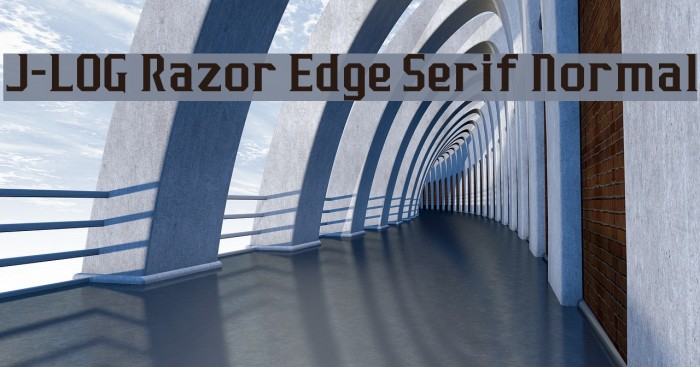 J-LOG Razor Edge Serif Normal Font examples