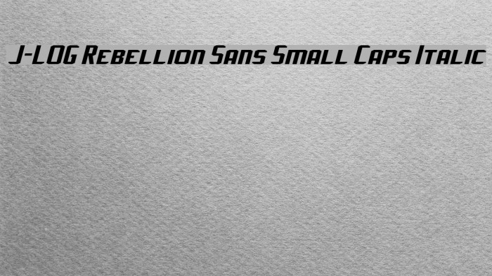 J-LOG Rebellion Sans Small Caps Italic Font examples