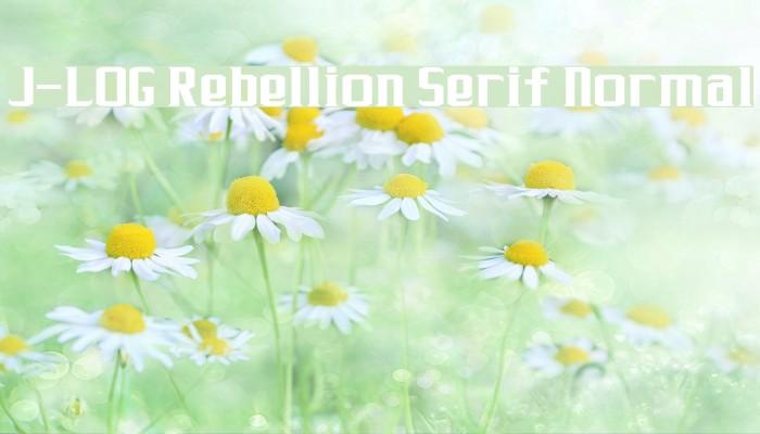 J-LOG Rebellion Serif Normal Font examples