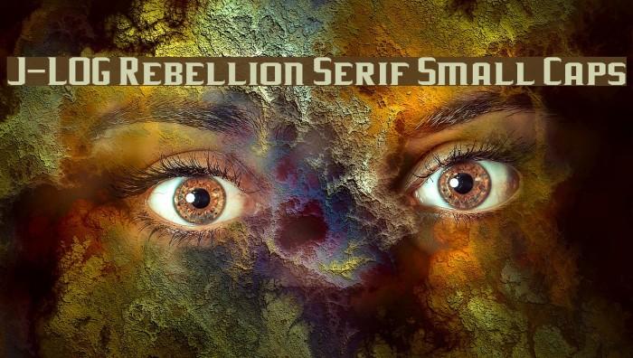 J-LOG Rebellion Serif Small Caps Font examples