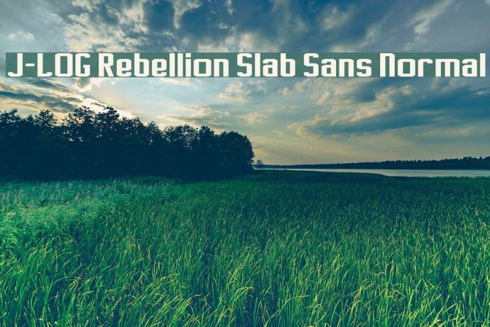 J-LOG Rebellion Slab Sans Normal Font examples