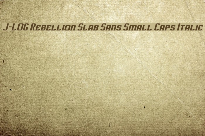 J-LOG Rebellion Slab Sans Small Caps Italic Font examples