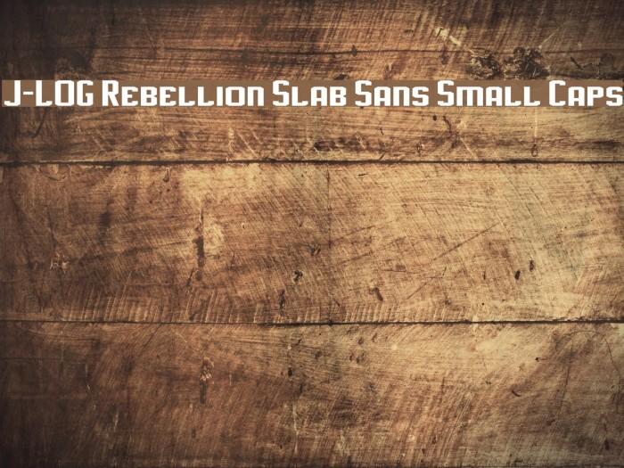 J-LOG Rebellion Slab Sans Small Caps Font examples