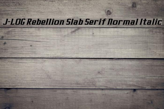 J-LOG Rebellion Slab Serif Normal Italic Font examples