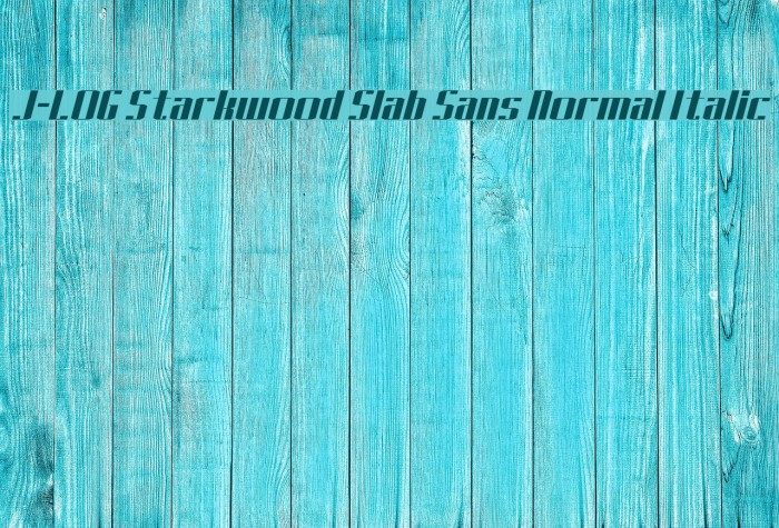 J-LOG Starkwood Slab Sans Normal Italic Font examples