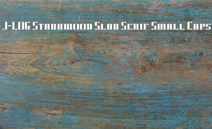 J-LOG Starkwood Slab Serif Small Caps Font examples
