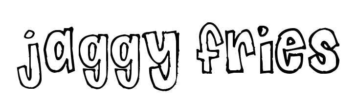 Jaggy Fries  Free Fonts Download