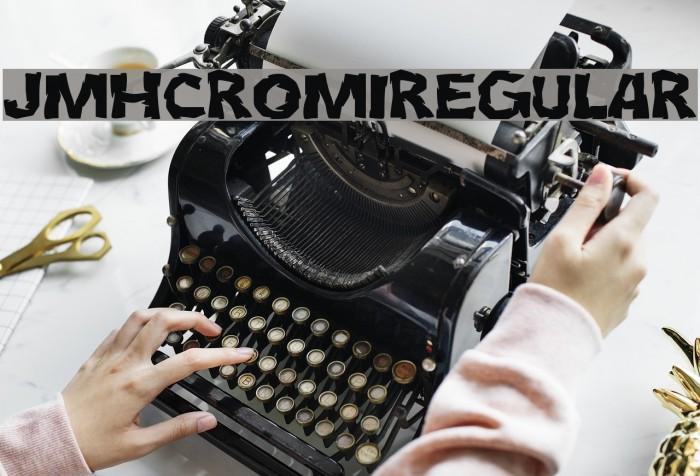 JMHCromI-Regular फ़ॉन्ट examples