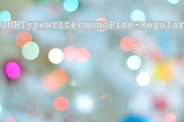 JMHTypewritermonoFine-Regular फ़ॉन्ट examples
