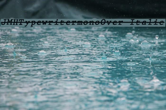 JMHTypewritermonoOver-Italic फ़ॉन्ट examples