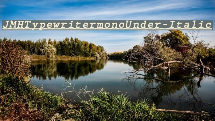 JMHTypewritermonoUnder-Italic फ़ॉन्ट examples