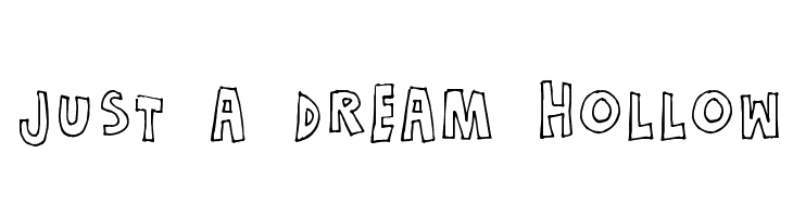 Just a dream Hollow  Free Fonts Download