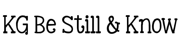 KG Be Still & Know Font