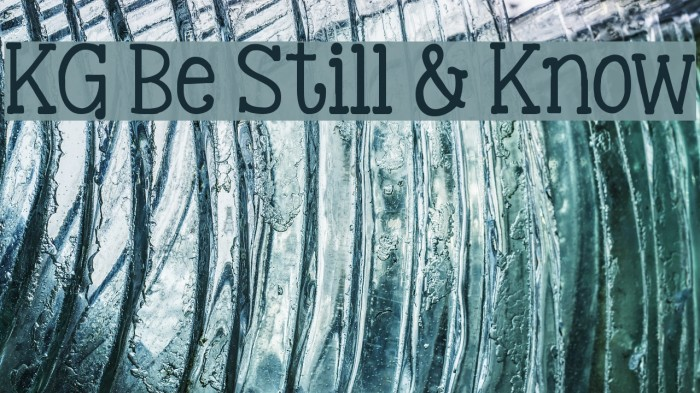 KG Be Still & Know Font examples
