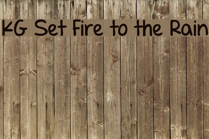 KG Set Fire to the Rain Font examples