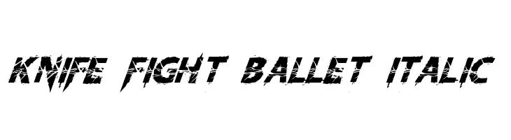 Knife Fight Ballet Italic  Descarca Fonturi Gratis