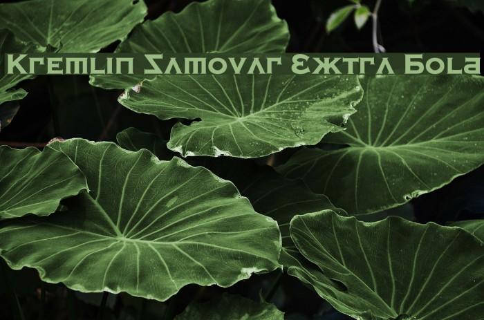 Kremlin Samovar Extra Bold Font examples
