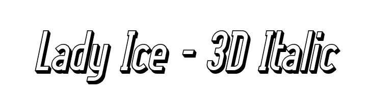 Lady Ice - 3D Italic  नि: शुल्क फ़ॉन्ट्स डाउनलोड