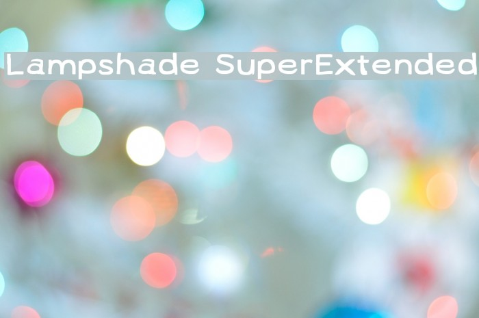 Lampshade SuperExtended Font examples