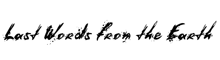 Last Words from the Earth Font