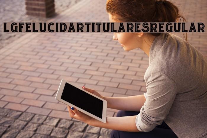 LGFELUCIDARTITULARES-Regular Font examples