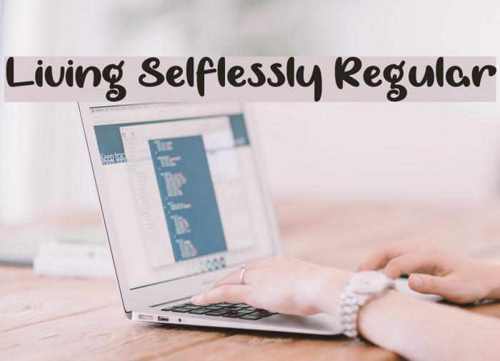Living Selflessly Regular 字体 examples