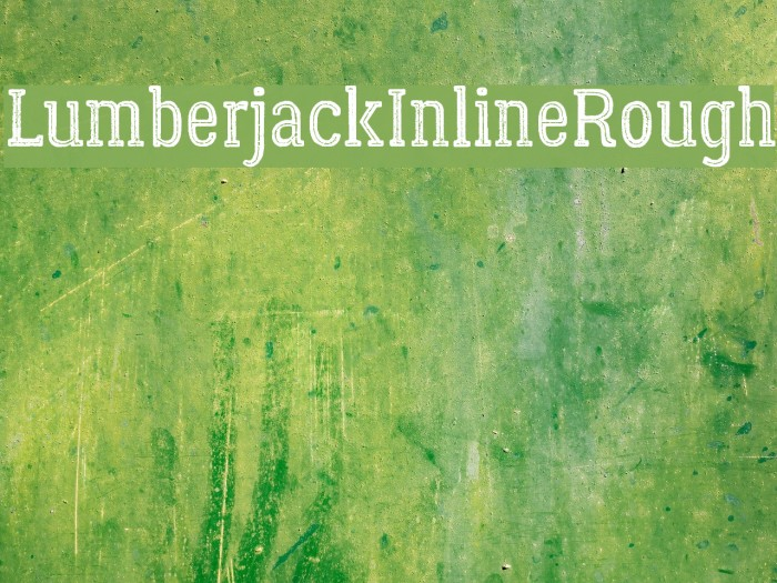 LumberjackInlineRough Font examples