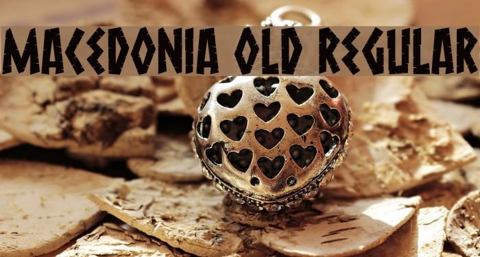 Macedonia Old Regular Font examples