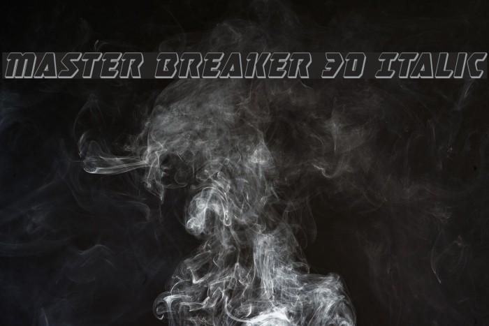 Master Breaker 3D Italic Шрифта examples