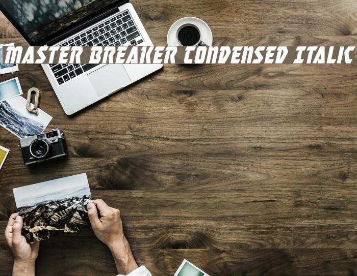 Master Breaker Condensed Italic Шрифта examples