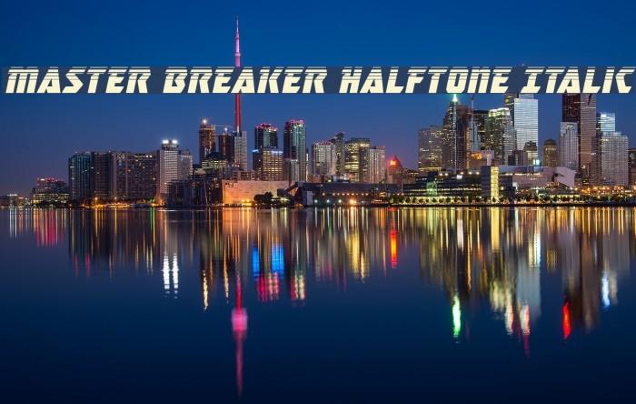Master Breaker Halftone Italic Font examples