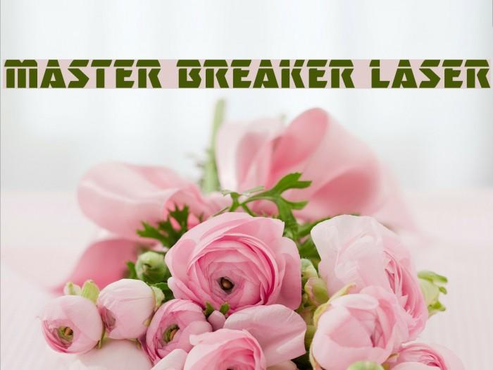 Master Breaker Laser Шрифта examples