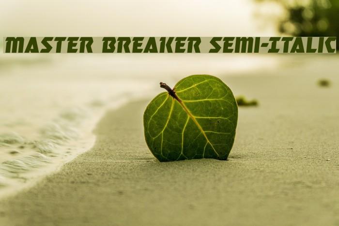 Master Breaker Semi-Italic Шрифта examples