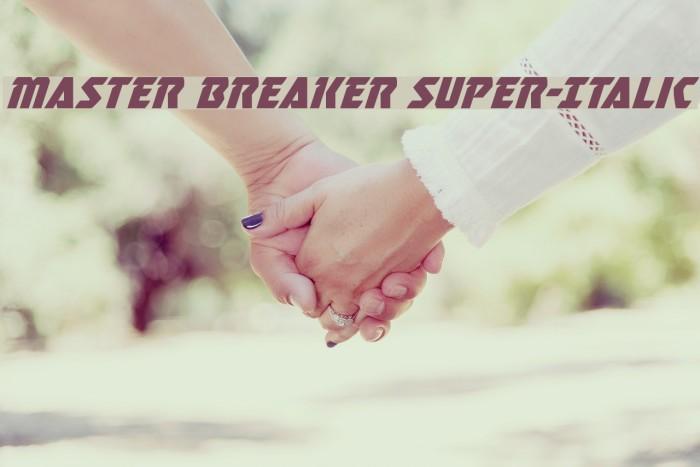 Master Breaker Super-Italic Caratteri examples