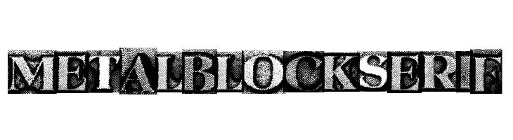 MetalBlockSerif  Free Fonts Download