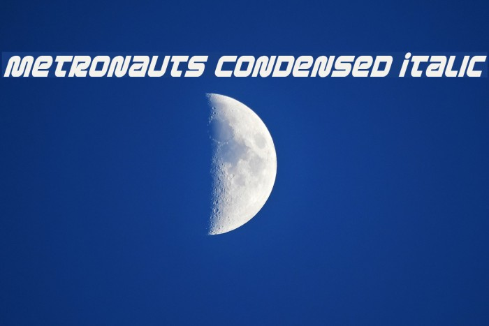 Metronauts Condensed Italic Font examples