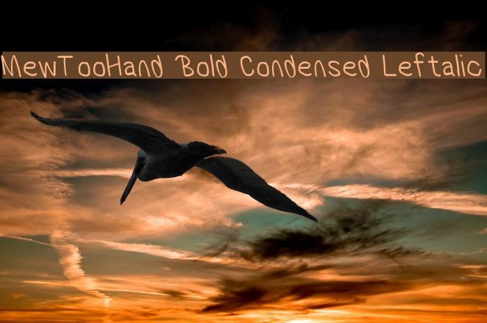 MewTooHand Bold Condensed Leftalic Шрифта examples