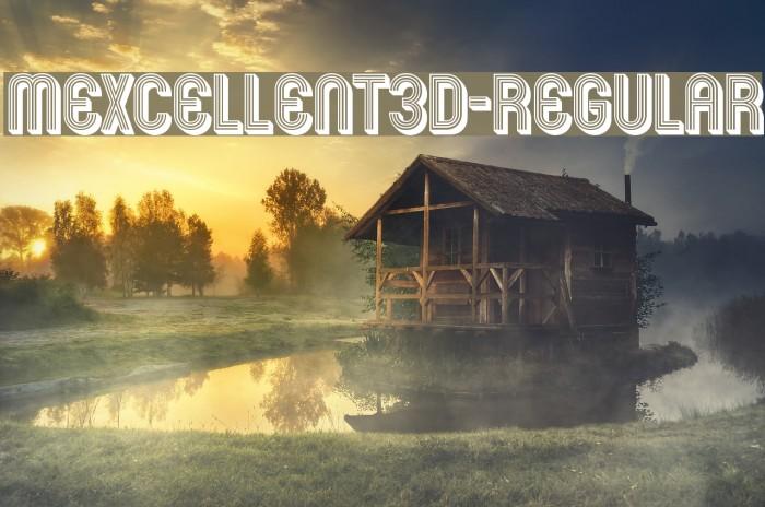 Mexcellent3D-Regular Fonte examples