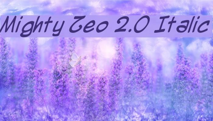 Mighty Zeo 2.0 Italic Шрифта examples