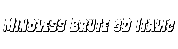 Mindless Brute 3D Italic  Free Fonts Download