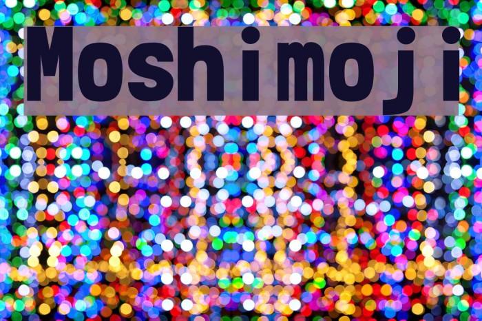 Moshimoji Polices examples