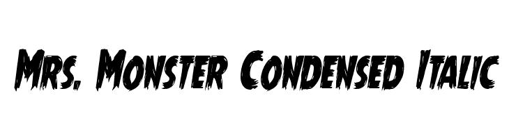 Mrs. Monster Condensed Italic  baixar fontes gratis