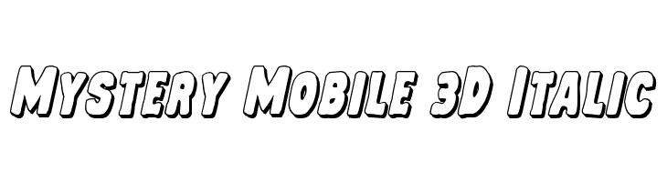 Mystery Mobile 3D Italic  les polices de caractères gratuit télécharger