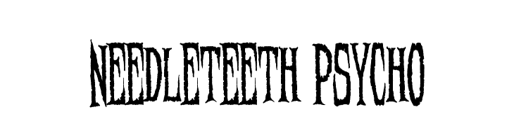 Needleteeth Psycho  Free Fonts Download